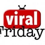 Viral Friday # 1